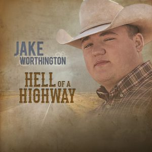 Jake Worthington - Hell of a Highway