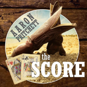 The Score - Aaron Pritchett