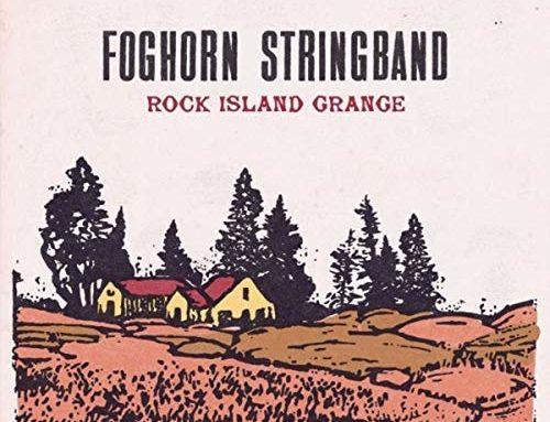 "FOGHORN STRINGBAND ""Rock Island Grange"""