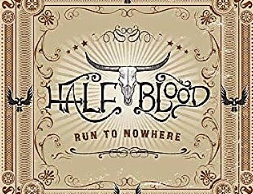 Half Blood-Run To Nowhere