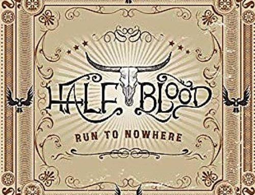 Half Blood-Run To Nowhere