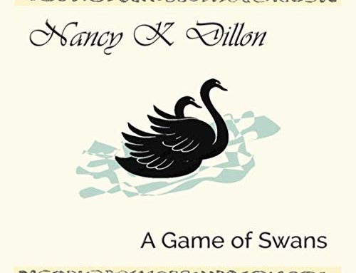 "NANCY K. DILLON ""A Game Of Swans"""