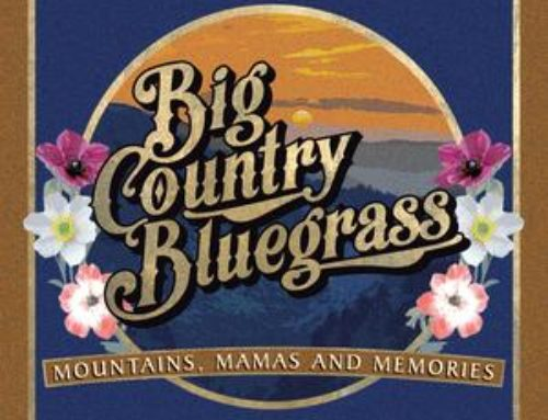 "BIG COUNTRY BLUEGRASS ""Mountains, Mamas And Memories"""