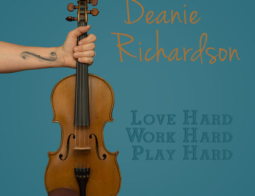 "DEANIE RICHARDSON ""Love Hard Work Hard Play Hard"""