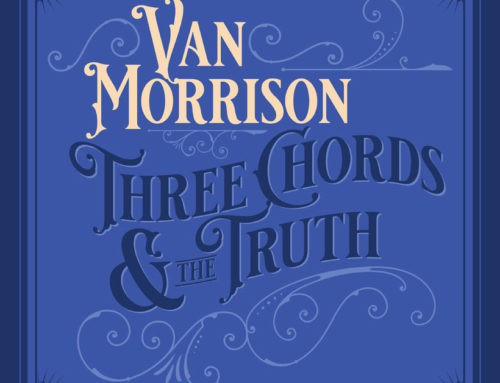 "VAN MORRISON ""Three Chords And The Truth"""