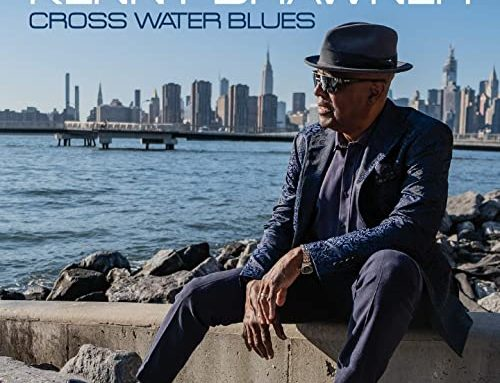 "KENNY BRAWNER ""Cross Water Blues"""