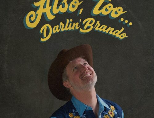 Darlin' Brando Also, Too…