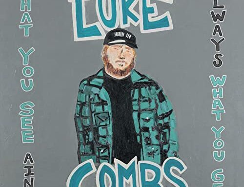 Luke Combs What You See Ain't Always What You Get ( Deluxe edition)