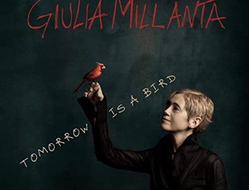 "GIULIA MILLANTA ""Tomorrow Is A Bird"""